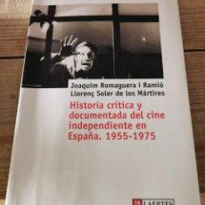 Libros de segunda mano: HISTORIA CRÍTICA Y DOCUMENTADA DEL CINE INDEPENDIENTE EN ESPAÑA 1955-1975 - JOAQUIM ROMAGUERA RAMIÓ. Lote 237250935