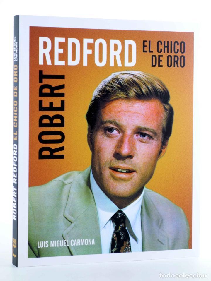 ROBERT REDFORD, EL CHICO DE ORO (LUÍS MIGUEL CARMONA) T&B, 2009. OFRT (Libros de Segunda Mano - Bellas artes, ocio y coleccionismo - Cine)