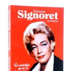 Libros de segunda mano: MEMORIAS. LA NOSTALIA YA NO ES LO QUE ERA (SIMONE SIGNORET) TORRES DE PAPEL, 2015. OFRT. Lote 237251890