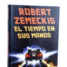 Libros de segunda mano: ROBERT ZEMECKIS, EL TIEMPO EN SUS MANOS (PAU GÓMEZ) T&B, 2015. OFRT. Lote 237251900