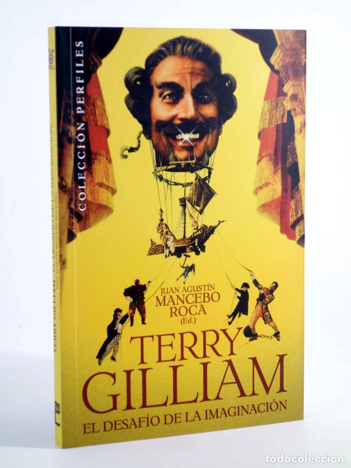 TERRY GILLIAM, EL DESAFÍO DE LA IMAGINACIÓN (JUAN AGUSTÍN MANCEBO ROCA, ED.) T&B, 2010. OFRT (Libros de Segunda Mano - Bellas artes, ocio y coleccionismo - Cine)