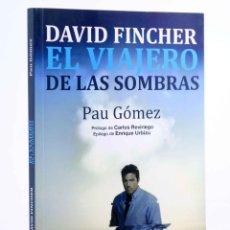 Libros de segunda mano: DAVID FINCHER, EL VIAJERO DE LAS SOMBRAS (PAU GÓMEZ) T&B, 2015. OFRT. Lote 237251920