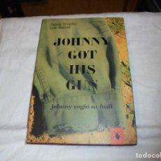 Libros de segunda mano: JOHNNY GOT HIS GUN(JOHNNY COGIO SU FUSIL)DALTON TRUMBO/LUIS BUÑUEL.TERUEL 1993. Lote 238067360