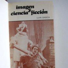 Libros de segunda mano: IMAGEN Y CIENCIA FICCION. LUIS GASCA. XIV FESTIVAL INTERNACIONAL DE CINE DE SAN SEBASTIÁN. 1966. Lote 238392370