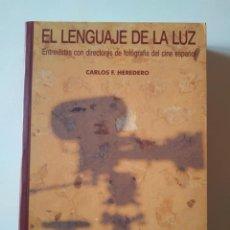 Libros de segunda mano: EL LENGUAJE DE LA LUZ. ENTREVISTAS CON DIRECTORES DE FOTOGRAFÍA. CARLOS F. HEREDERO. Lote 239605980