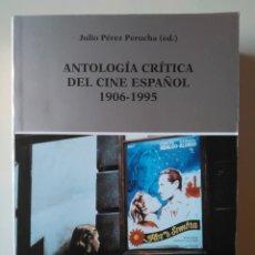 Libros de segunda mano: ANTOLOGÍA CRÍTICA DEL CINE ESPAÑOL 1906-1995. JULIO PÉREZ PERUCHA (ED.). Lote 239607520