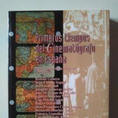 Libros de segunda mano: PRIMEROS TIEMPOS DEL CINEMATÓGRAFO EN ESPAÑA. JUAN CARLOS DE LA MADRID (COORD.). Lote 239703155