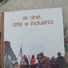 Libros de segunda mano: EL CINE, ARTE E INDUSTRIA, 1973 - CARLOS BARBÁCHANO - LIBROS GT - BIBLIOTECA SALVAT - Nº5. Lote 239788320