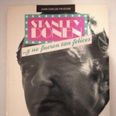 Libros de segunda mano: STANLEY DONEN... Y NO FUERON TAN FELICES- JUAN CARLOS FRUGONE. Lote 239817290