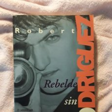 Libros de segunda mano: ROBERT RODRÍGUEZ, REBELDE SIN PASTA. HOLLYWOOD. RARO. EXCELENTE ESTADO. Lote 240030445