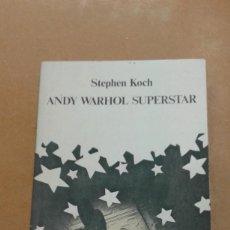 Libros de segunda mano: ANDY WARHOL SUPERSTAR POR STEPHEN KOCH. Lote 242304485