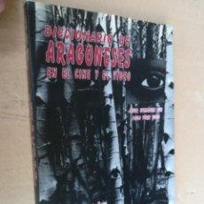 Libros de segunda mano: DICCIONARIO DE ARAGONESES EN EL CINE Y EL VIDEO 1896 - 1994 / J HERNANDEZ - P PEREZ / MIRA EDITORES. Lote 243067630