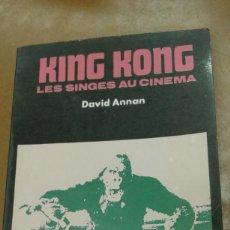 Libros de segunda mano: KING KONG. LES SINGES AU CINEMA. POR DAVID ANNAN. Lote 243448970