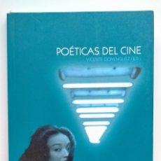 Libros de segunda mano: POÉTICAS DEL CINE. VICENTE DOMÍNGUEZ (ED). Lote 243967565