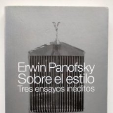 Libros de segunda mano: SOBRE EL ESTILO. TRES ENSAYOS INÉDITOS. ERWIN PANOFSKY. Lote 244009160