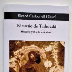 Libros de segunda mano: EL SUEÑO DE TARKOVSKI. HISTORIOGRAFÍA DE UNA VISIÓN. RICARD CARBONELL I SAURÍ. Lote 244013335