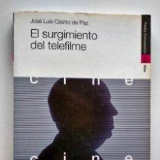 Libros de segunda mano: EL SURGIMIENTO DEL TELEFILME. JOSÉ LUIS CASTRO DE PAZ. Lote 244179910