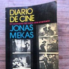 Libros de segunda mano: DIARIO DE CINE (EL NACIMIENTO DEL NUEVO CINE AMERICANO) - MEKAS, JONAS. Lote 244194670