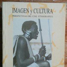 Libros de segunda mano: ELISENDA ARDEVOL Y LUIS PÉREZ TOLÓN: IMAGEN Y CULTURA. PERSPECTIVAS DEL CINE ETNOGRÁFICO. Lote 244357915