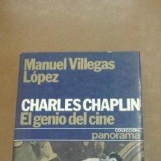 Libros de segunda mano: CHARLES CHAPLIN. EL GENIO DEL CINE. POR MANUEL VILLEGAS LOPEZ. Lote 244569145
