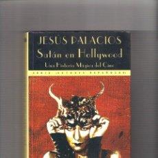 Livres d'occasion: SATÁN EN HOLLYWOOD, JESÚS PALACIOS, UNA HISTORIA MÁGICA DEL CINE. ED. VALDEMAR 1997. Lote 244927785