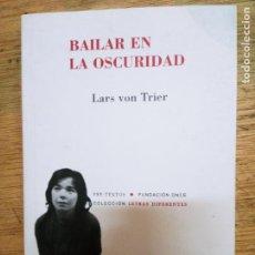 Libros de segunda mano: LARS VON TRIER: BAILAR EN LA OSCURIDAD. Lote 245068370