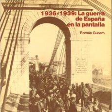 Libros de segunda mano: 1936-1939: LA GUERRA DE ESPAÑA EN LA PANTALLA. ROMÁN GUBERN. Lote 245384640