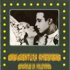 Libros de segunda mano: UNA AVENTURA AMERICANA. ESPAÑOLES EN HOLLYWOOD. ÁLVARO ARMERO. Lote 245385445