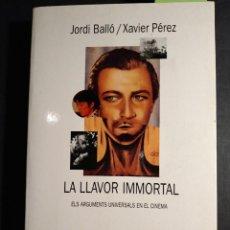 Libros de segunda mano: LA LLAVOR IMMORTAL. ELS ARGUMENTS UNIVERSALS EN EL CINEMA - JORDI BALLÓ Y XAVIER PÉREZ. Lote 245385520