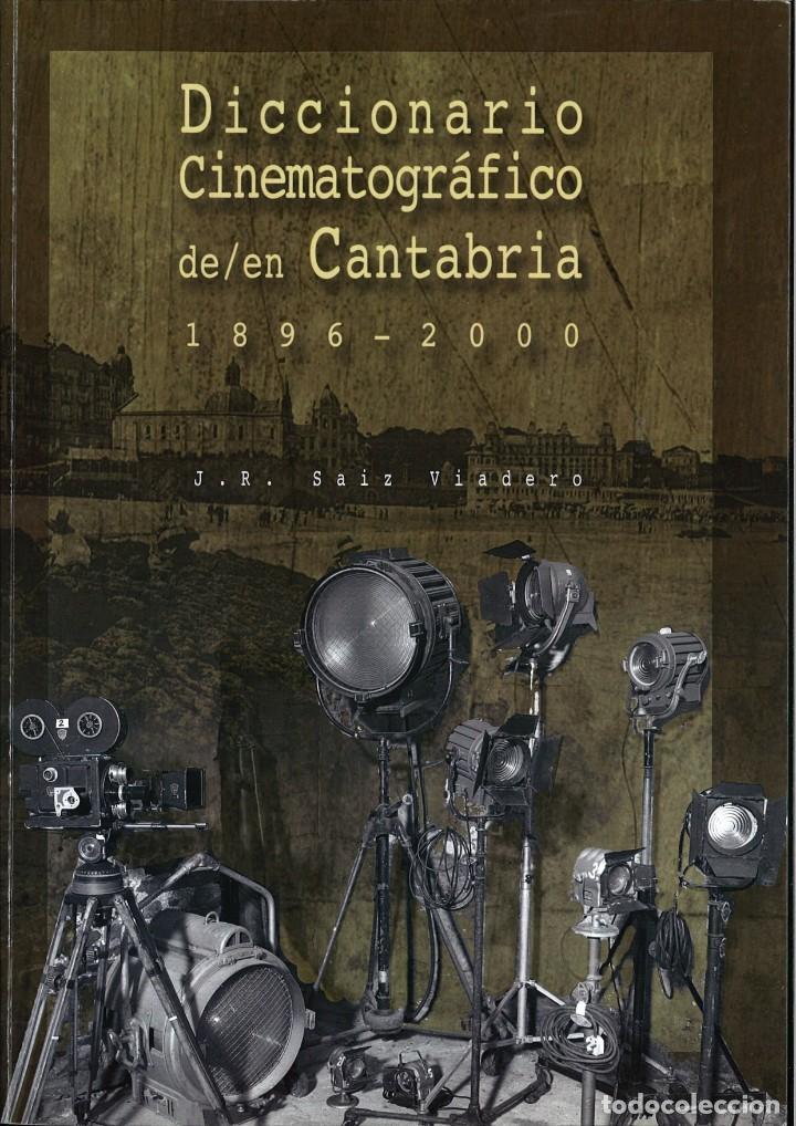 DICCIONARIO CINEMATOGÁFICO DE/EN CANTABRIA 1896-2000. J. R. SAIZ VIADERO (Libros de Segunda Mano - Bellas artes, ocio y coleccionismo - Cine)