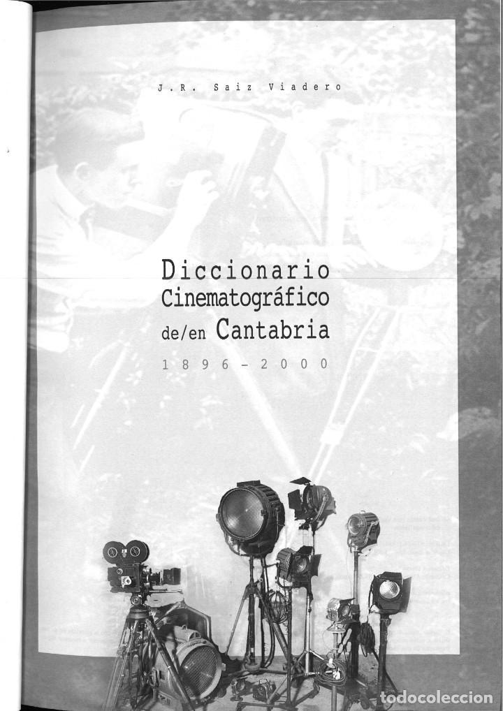 Libros de segunda mano: DICCIONARIO CINEMATOGÁFICO DE/EN CANTABRIA 1896-2000. J. R. Saiz Viadero - Foto 2 - 245387900