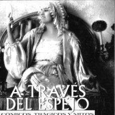 Libros de segunda mano: A TRAVÉS DEL ESPEJO. CÓMICOS, TRÁGICOS Y MITOS. JUAN MIGUEL SÁNCHEZ VIGIL. Lote 245392100