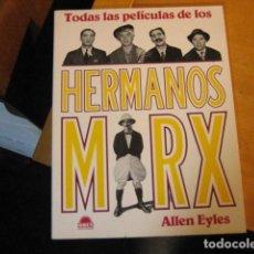 Libros de segunda mano: TODAS LAS PELÍCULAS DE LOS HERMANOS MARX- ALLEN EYLES- ED ODIN 1994 1ª ED- RÚSTICA BUEN ESTADO. Lote 245396650