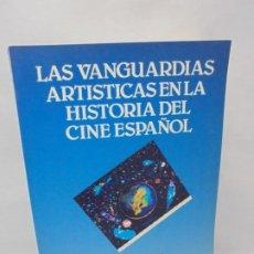 Libros de segunda mano: LAS VANGUARDIAS ARTISTICAS EN LA HISTORIA DEL CINE ESPAÑOL. EUSKADIKO FILMATEGIA. 3 CONGRESO AECH.. Lote 245732375