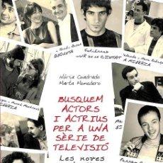 Libros de segunda mano: BUSQUEM ACTORS I ACTRIUS PER A UNA SÈRIE DE TELEVISIÓ - IDIOMA CATALÁN. Lote 245951790