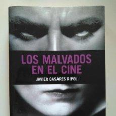 Libros de segunda mano: LOS MALVADOS EN EL CINE. JAVIER CASARES RIPOL. Lote 246249305