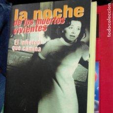 Libros de segunda mano: CULT MOVIES 7 LA NOCHE DE LOS MUERTOS VIVIENTES, EL INFIERNO QUE CAMINA DE BORJA CRESPO. 1998. MBE.. Lote 246269575