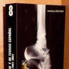 Libros de segunda mano: X115 - CINE FANTASTICO Y DE TERROR ESPAÑOL (1984-2004). CARLOS AGUILAR.. Lote 246304040