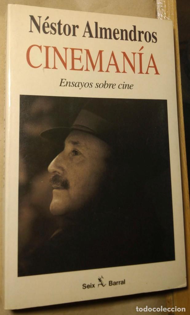 CINEMANÍA. ENSAYOS SOBRE CINE, NÉSTOR ALMENDROS. SEIX BARRAL. (Libros de Segunda Mano - Bellas artes, ocio y coleccionismo - Cine)