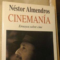 Libros de segunda mano: CINEMANÍA. ENSAYOS SOBRE CINE, NÉSTOR ALMENDROS. SEIX BARRAL.. Lote 247326730