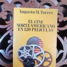 Libros de segunda mano: EL CINE NORTEAMERICANO EN 120 PELICULAS, AUGUSTO M TORRES. ALIANZA EDITORIAL 1992. Lote 248097865
