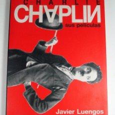 Libros de segunda mano: JAVIER LUENGOS. CHARLIE CHAPLIN. SUS PELICULAS. CENTRO CULTURAL CAMPOAMOR. OVIEDO. ASTURIAS. 1994. Lote 248425855