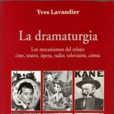 Libros de segunda mano: LA DRAMATURGIA. LOS MECANISMOS DEL RELATO: CINE, TEATRO, ÓPERA, RADIO, TELEVISIÓN, CÓMIC. LAVANDIER.. Lote 249022215