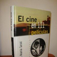 Libros de segunda mano: EL CINE EN 111 PELÍCULAS - JOSÉ MARÍA SESÉ - EDICIONES INTERNACIONALES UNIVERSITARIAS, MUY BUEN EST.. Lote 254607255