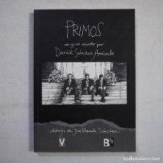 Libros de segunda mano: PRIMOS. UN GUIÓN ESCRITO POR DANIEL SÁNCHEZ ARÉVALO - DIBUJOS DE JOSÉ RAMÓN SÁNCHEZ - VALNERA - 2011. Lote 254608830