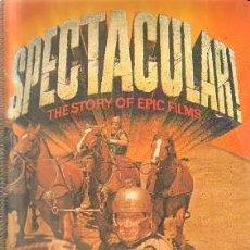 Libros de segunda mano: SPECTACULAR! THE STORY OF EPIC FILMS. CARY, JOHN / KOBAL, JOHN. A-CI-953. Lote 254618140