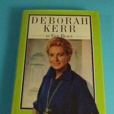 Libros de segunda mano: DEBORAH KERR BY ERIC BRAUN. EN INGLÉS. Lote 254633985