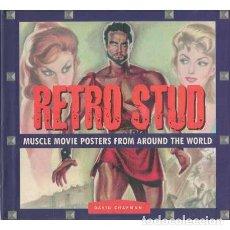 Libros de segunda mano: RETRO STUD. MUSCLE MOVIE POSTERS FROM AROUND THE WORLD - CHAPMAN, DAVID. Lote 254910505