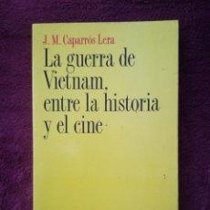Livros em segunda mão: LA GUERRA DE VIETNAM ENTRE LA HISTORIA Y EL CINE - J. M. CAPARROS LERA - ARIEL PRACTICUM. Lote 255401940