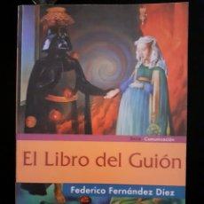 Libros de segunda mano: EL LIBRO DEL GUIÓN FEDERICO FERNÁNDEZ DÍAZ. ED.DÍAZ DE SANTOS, 2005. RÚSTICA.. Lote 258181665